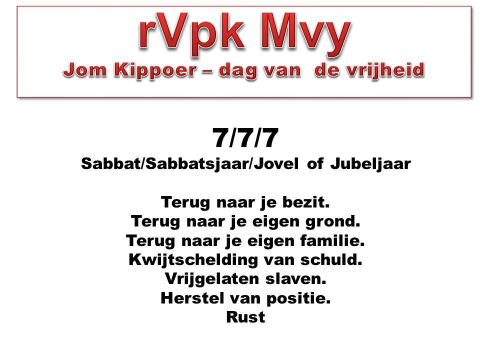 7/7/7 Sabbat/Sabbatsjaar/Jovel of Jubeljaar Terug naar je bezit.
