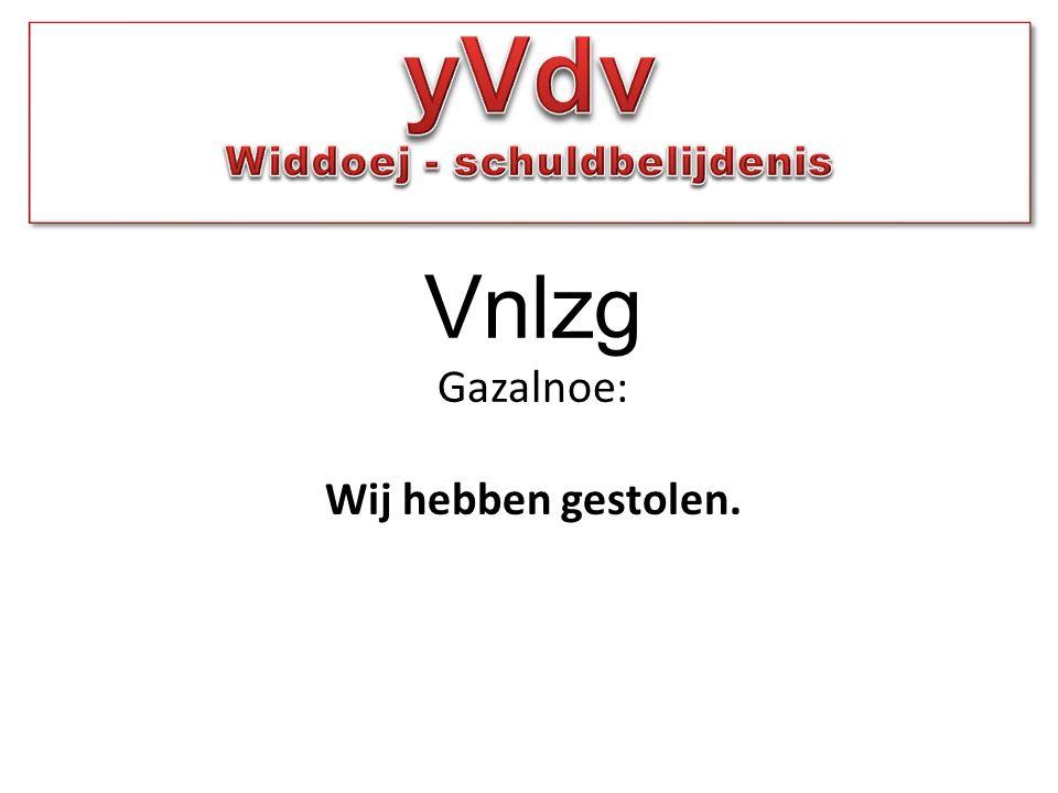 Vnlzg Gazalnoe: Wij hebben gestolen.