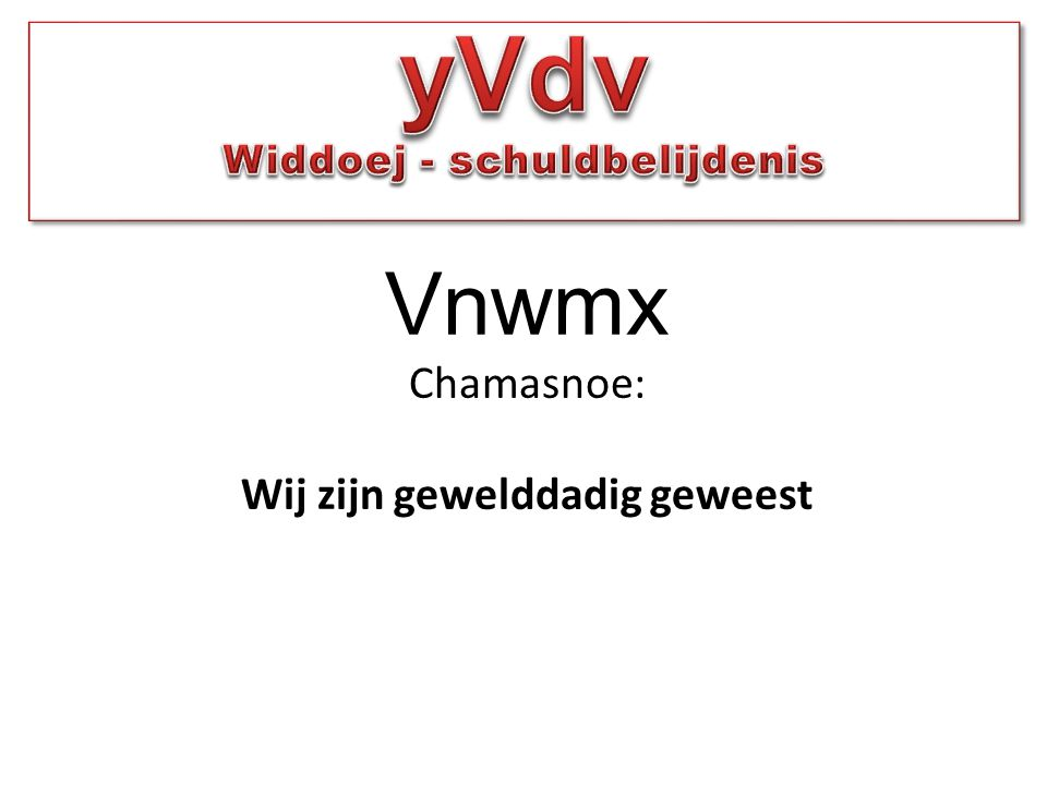 Vnwmx Chamasnoe: Wij zijn gewelddadig geweest