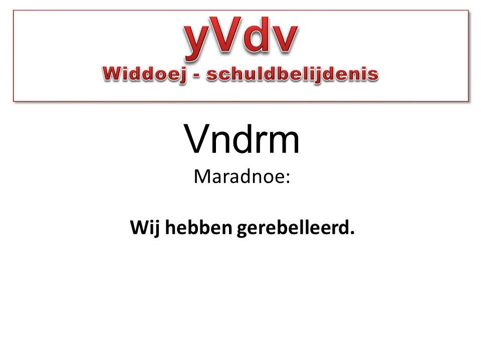 Vndrm Maradnoe: Wij hebben gerebelleerd.