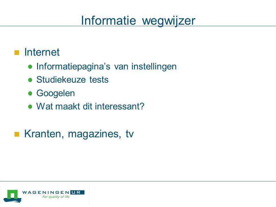 Informatie wegwijzer Internet Informatiepagina's van instellingen Studiekeuze tests Googelen Wat maakt dit interessant.