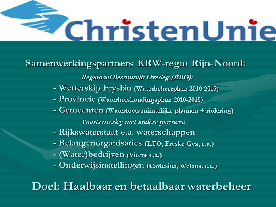Samenwerkingspartners KRW-regio Rijn-Noord: Regionaal Bestuurlijk Overleg (RBO): - Wetterskip Fryslân (Waterbeheerplan: 2010-2015) - Provincie (Waterhuishoudingsplan: 2010-2015) - Gemeenten (Watertoets ruimtelijke plannen + riolering) Voorts overleg met andere partners: - Rijkswaterstaat e.a.