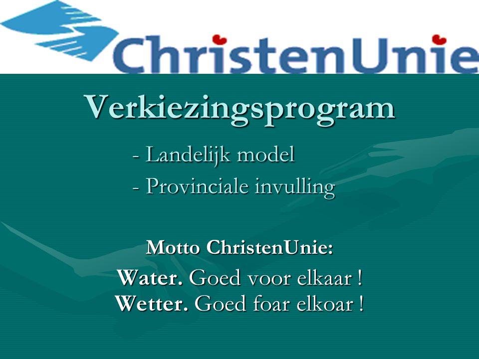 Verkiezingsprogram - Landelijk model - Provinciale invulling Motto ChristenUnie: Water.