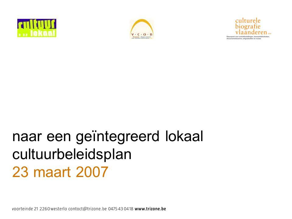 naar een geïntegreerd lokaal cultuurbeleidsplan 23 maart 2007