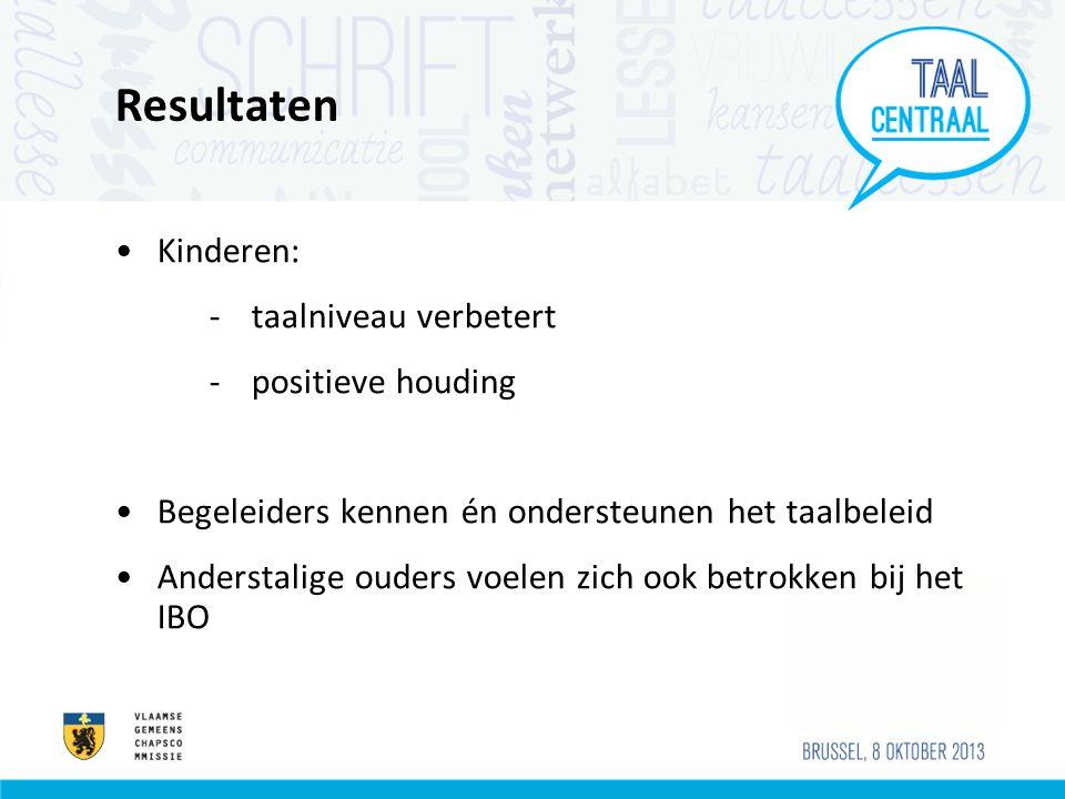 Resultaten Kinderen: -taalniveau verbetert -positieve houding Begeleiders kennen én ondersteunen het taalbeleid Anderstalige ouders voelen zich ook betrokken bij het IBO