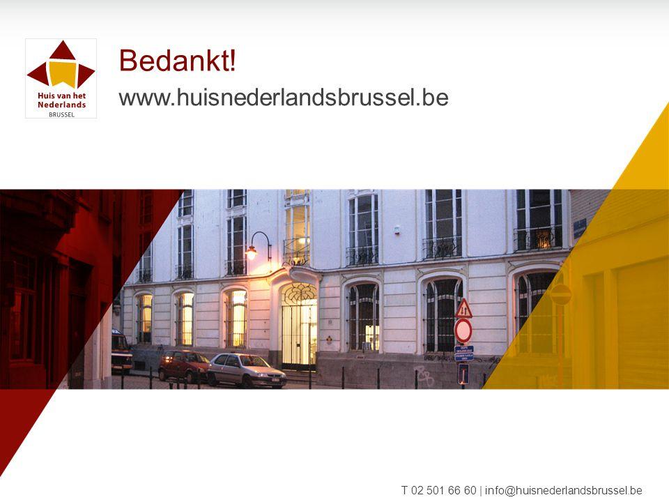 Bedankt! www.huisnederlandsbrussel.be T 02 501 66 60 | info@huisnederlandsbrussel.be