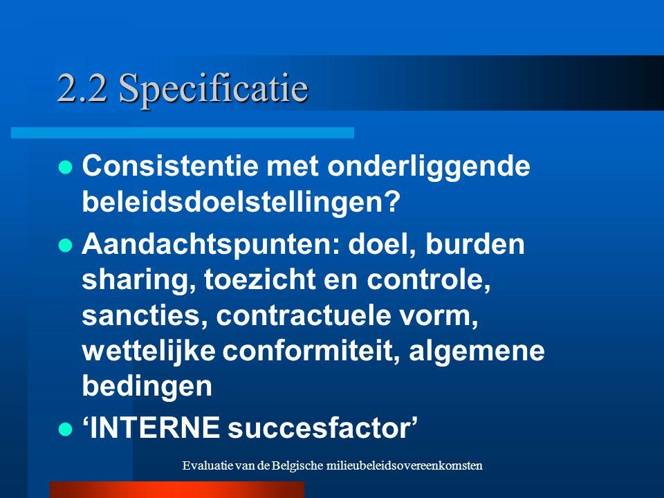 Evaluatie van de Belgische milieubeleidsovereenkomsten 2.2 Specificatie Consistentie met onderliggende beleidsdoelstellingen.