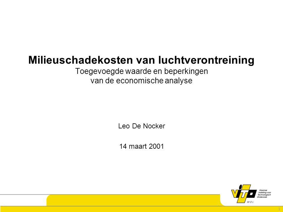 1 Milieuschadekosten van luchtverontreining Toegevoegde waarde en beperkingen van de economische analyse Leo De Nocker 14 maart 2001
