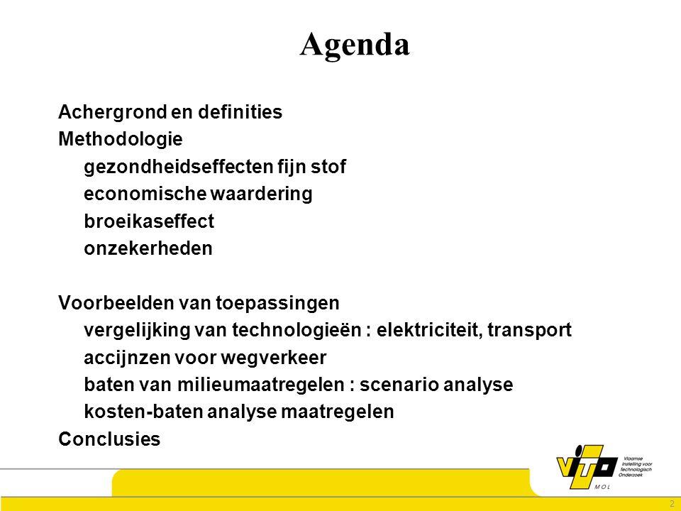 2 Agenda Achergrond en definities Methodologie gezondheidseffecten fijn stof economische waardering broeikaseffect onzekerheden Voorbeelden van toepassingen vergelijking van technologieën : elektriciteit, transport accijnzen voor wegverkeer baten van milieumaatregelen : scenario analyse kosten-baten analyse maatregelen Conclusies