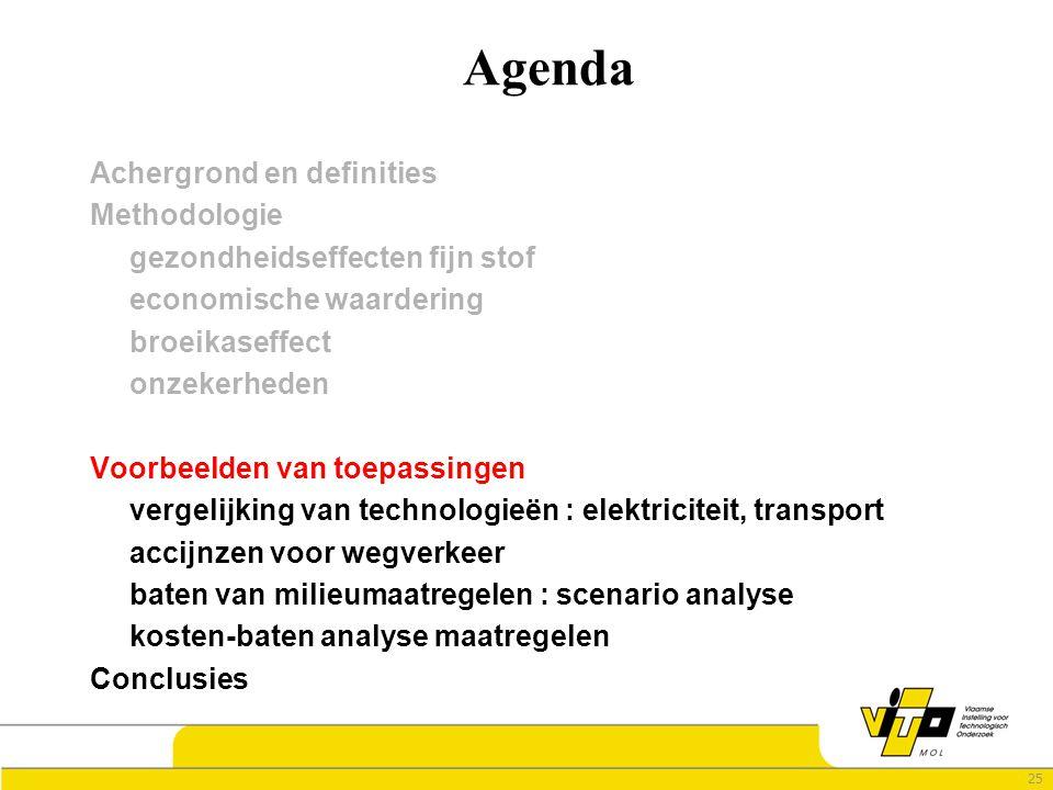 25 Agenda Achergrond en definities Methodologie gezondheidseffecten fijn stof economische waardering broeikaseffect onzekerheden Voorbeelden van toepassingen vergelijking van technologieën : elektriciteit, transport accijnzen voor wegverkeer baten van milieumaatregelen : scenario analyse kosten-baten analyse maatregelen Conclusies