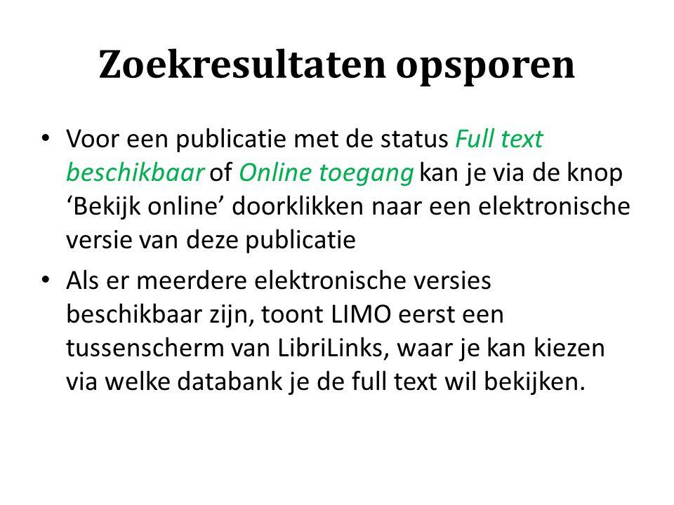 Zoekresultaten opsporen Voor een publicatie met de status Full text beschikbaar of Online toegang kan je via de knop 'Bekijk online' doorklikken naar