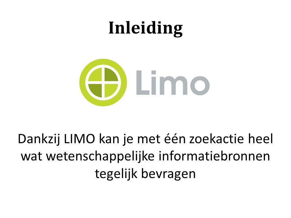 Inleiding LIMO bevat: – de beschrijving en vindplaats van bronnen uit de bibliotheekrekken (gedrukte boeken, cd's, dvd's, papieren tijdschriften…) – Een groot deel van de digitale bronnen (databanken, e-tijdschriften, e-books…) of je toegang hebt tot de volledige tekst, hangt af van het abonnement dat de K.H.Kempen heeft