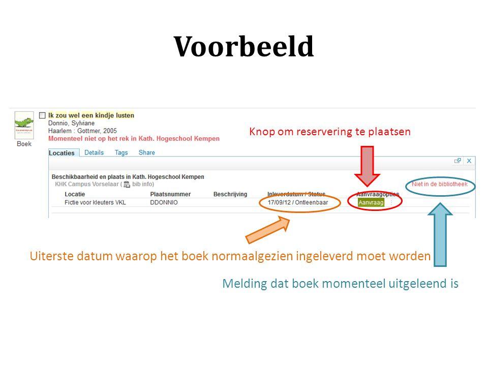 Voorbeeld Uiterste datum waarop het boek normaalgezien ingeleverd moet worden Melding dat boek momenteel uitgeleend is Knop om reservering te plaatsen