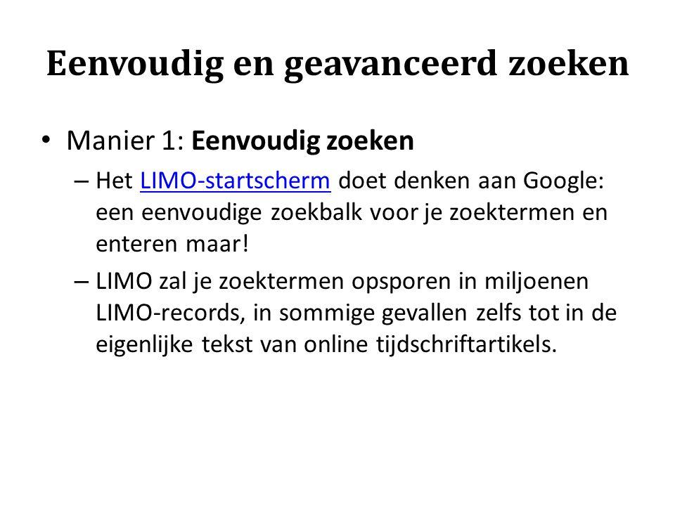 Eenvoudig en geavanceerd zoeken Manier 1: Eenvoudig zoeken – Het LIMO-startscherm doet denken aan Google: een eenvoudige zoekbalk voor je zoektermen e