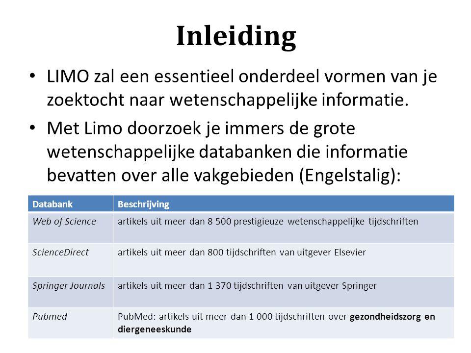 Inleiding LIMO zal een essentieel onderdeel vormen van je zoektocht naar wetenschappelijke informatie. Met Limo doorzoek je immers de grote wetenschap