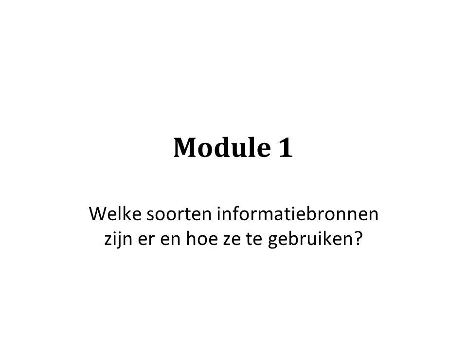 Module 1 Welke soorten informatiebronnen zijn er en hoe ze te gebruiken?