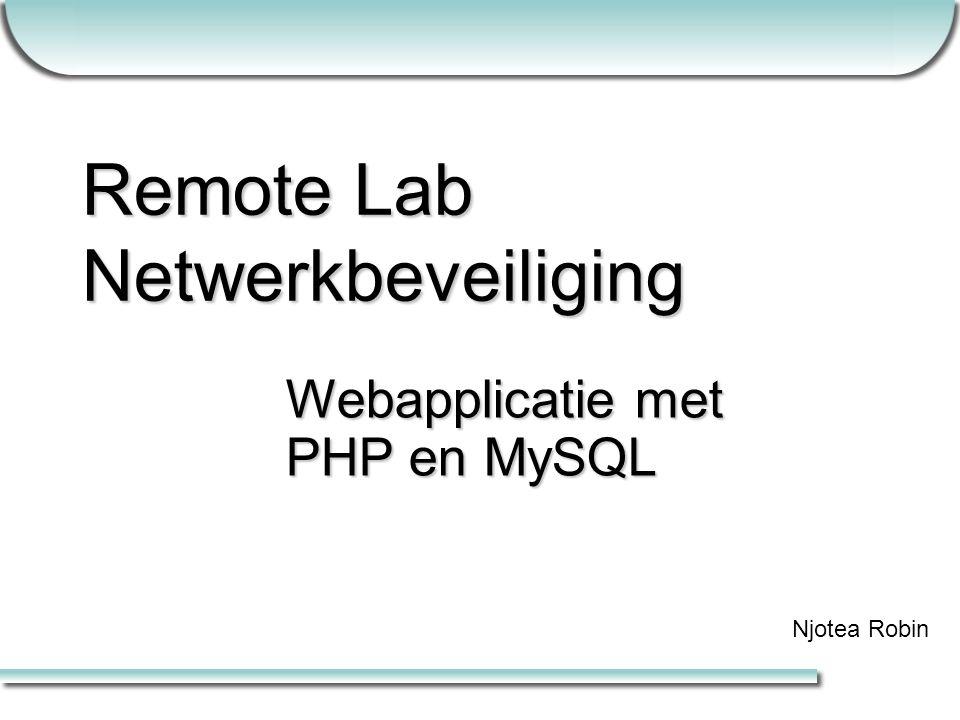 Remote Lab Netwerkbeveiliging Webapplicatie met PHP en MySQL Njotea Robin