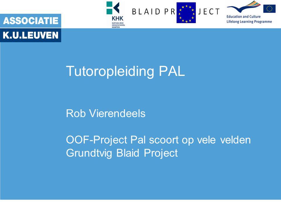 Tutoropleiding PAL Rob Vierendeels OOF-Project Pal scoort op vele velden Grundtvig Blaid Project