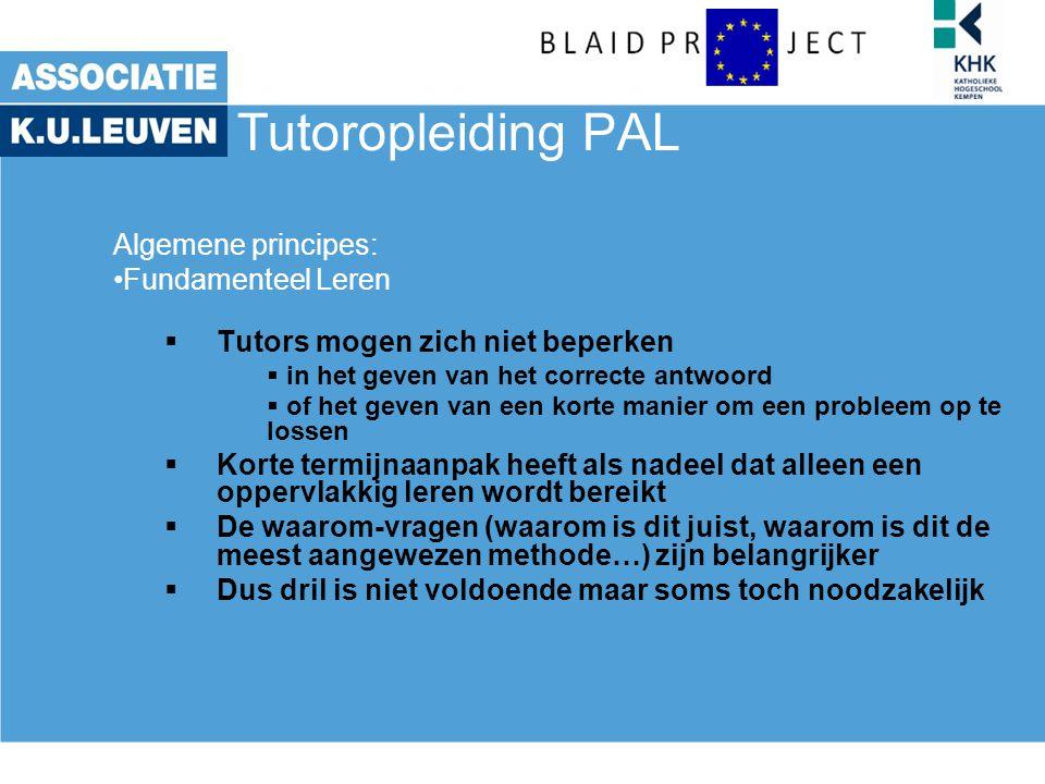 Tutoropleiding PAL Functioneren Tutor –discuteer –beloon –herbekijk