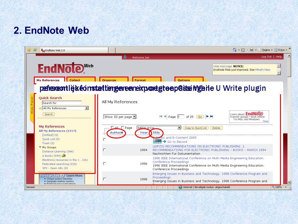2. EndNote Web raadplegen en opzoeken van referentiesreferenties toevoegen: online zoeken, manueel of importerenfolders aanmaken, beheren en delenrefe