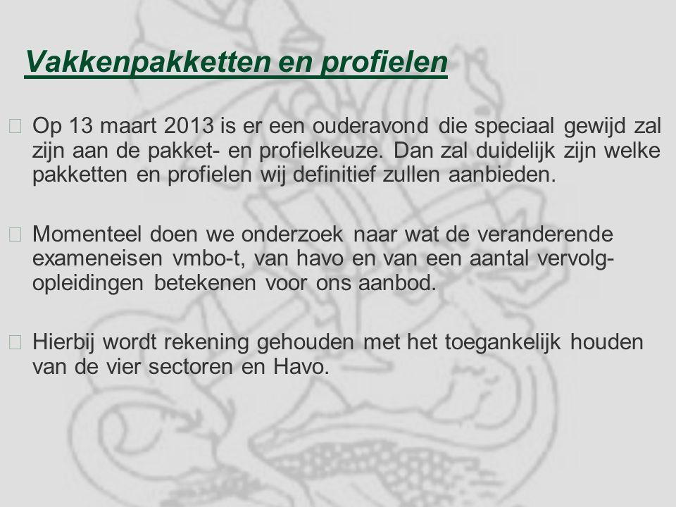 Vakkenpakketten en profielen §Op 13 maart 2013 is er een ouderavond die speciaal gewijd zal zijn aan de pakket- en profielkeuze.