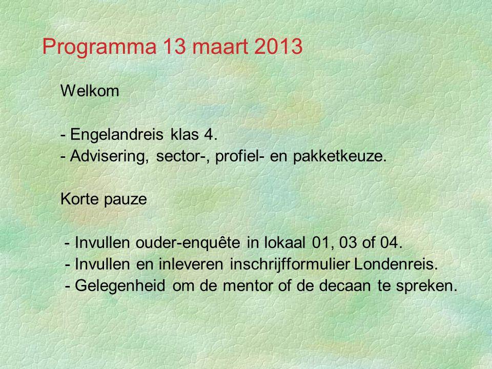 Programma 13 maart 2013 §Welkom §- Engelandreis klas 4.