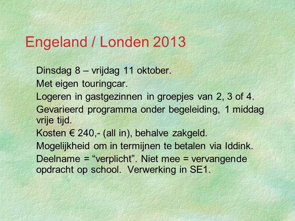 Engeland / Londen 2013 §Dinsdag 8 – vrijdag 11 oktober.