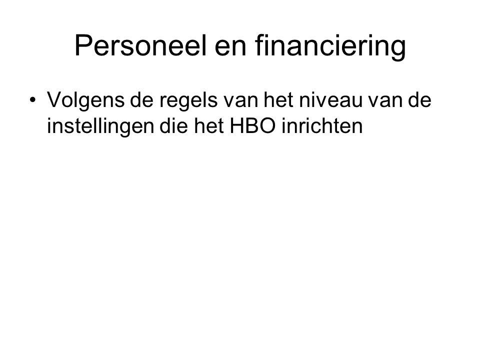 Personeel en financiering Volgens de regels van het niveau van de instellingen die het HBO inrichten