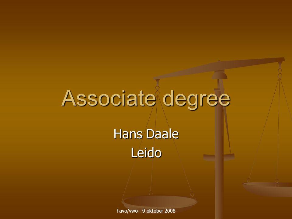 havo/vwo - 9 oktober 2008 Associate degree Hans Daale Leido