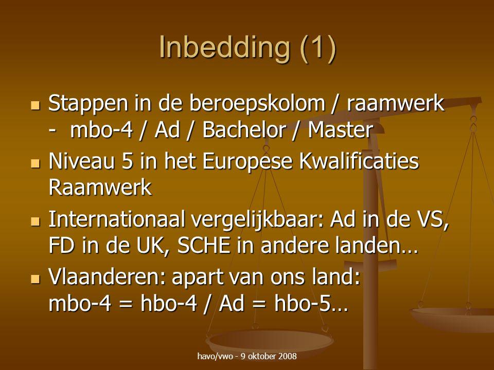 havo/vwo - 9 oktober 2008 Inbedding (1) Stappen in de beroepskolom / raamwerk - mbo-4 / Ad / Bachelor / Master Stappen in de beroepskolom / raamwerk -