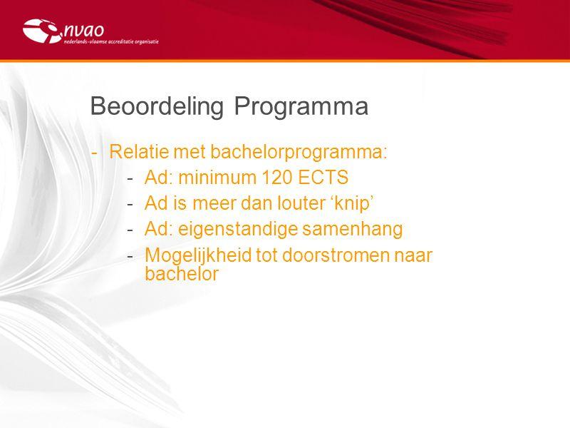 Beoordeling Programma -Relatie met bachelorprogramma: -Ad: minimum 120 ECTS -Ad is meer dan louter 'knip' -Ad: eigenstandige samenhang -Mogelijkheid t