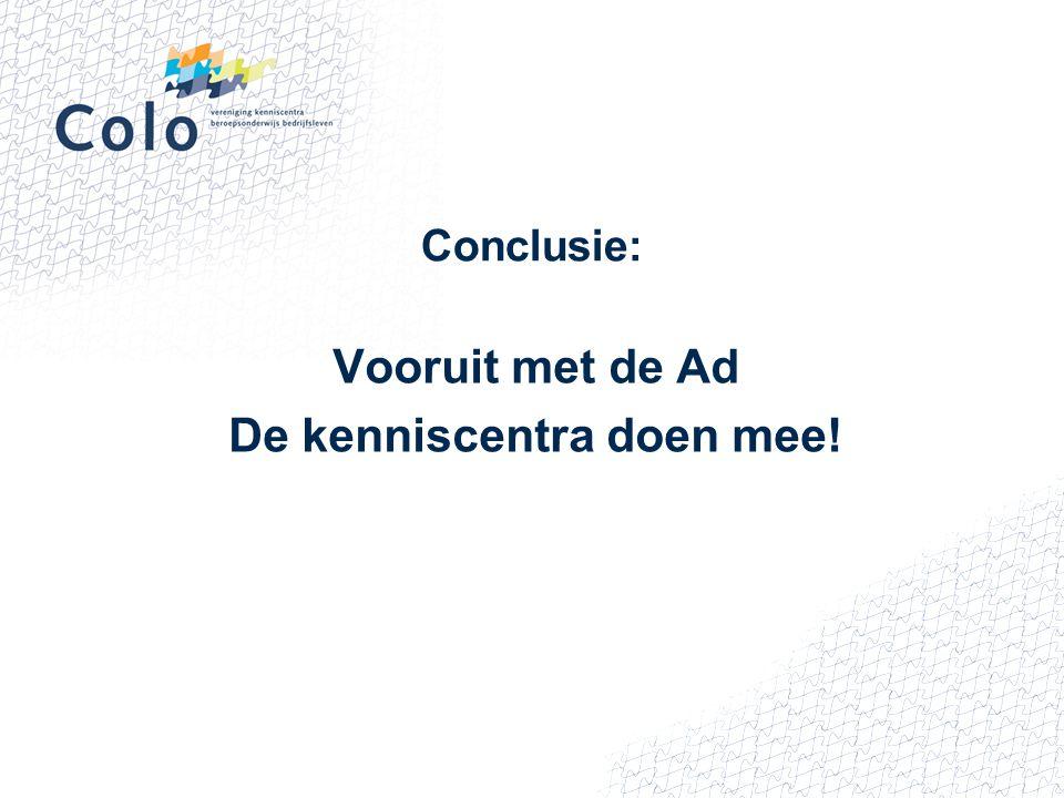Conclusie: Vooruit met de Ad De kenniscentra doen mee!