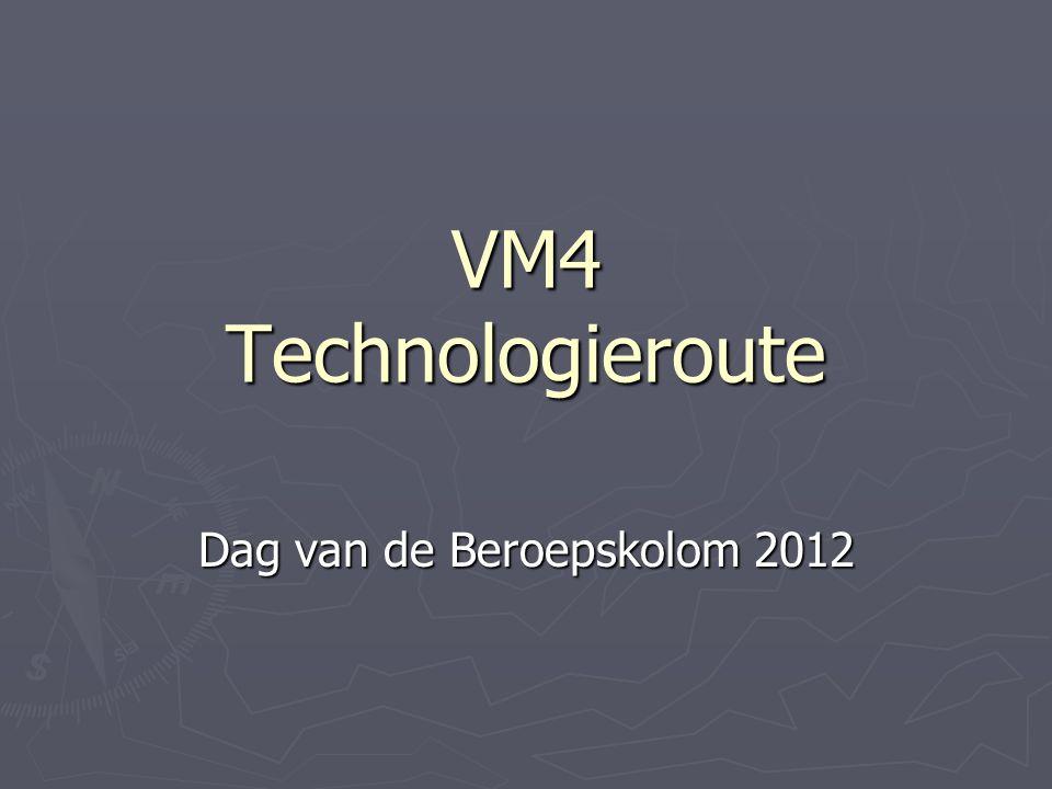 VM4 Technologieroute Dag van de Beroepskolom 2012