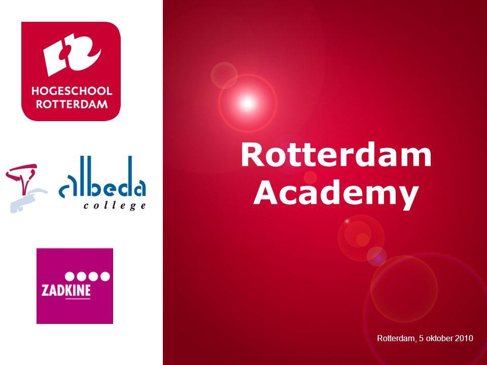 Presentatie titel Rotterdam, 00 januari 2007 Rotterdam Academy Rotterdam, 5 oktober 2010
