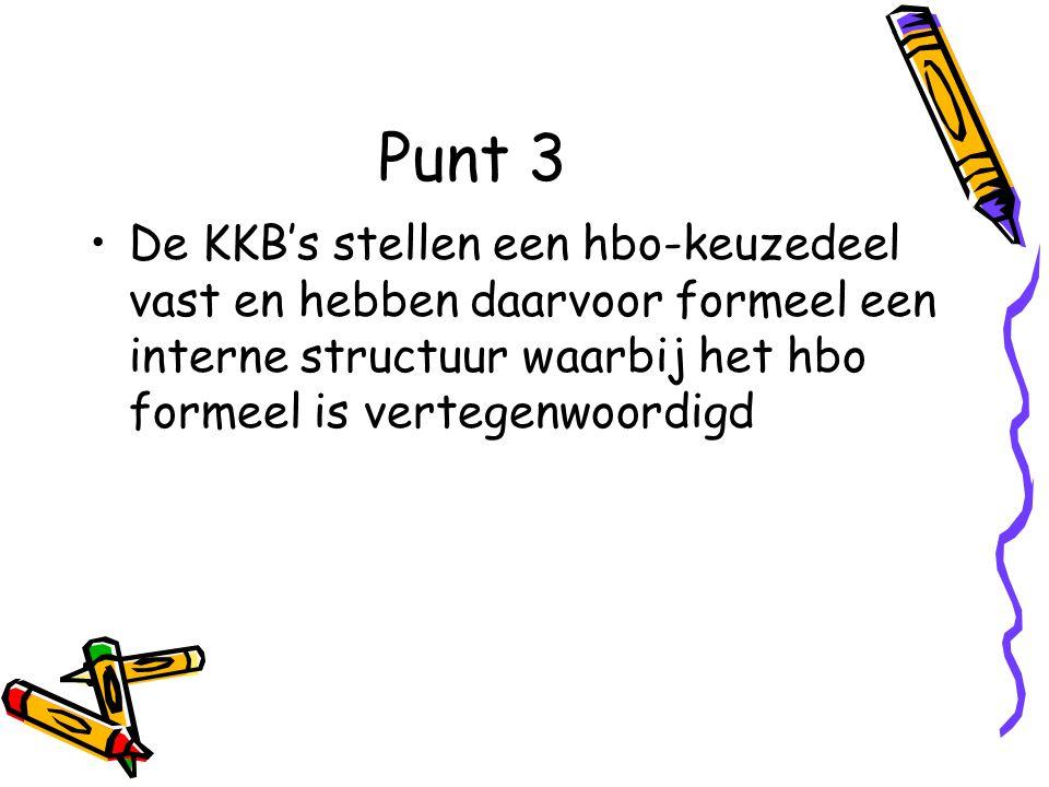 Punt 3 De KKB's stellen een hbo-keuzedeel vast en hebben daarvoor formeel een interne structuur waarbij het hbo formeel is vertegenwoordigd