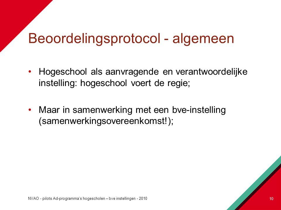 Beoordelingsprotocol - algemeen Hogeschool als aanvragende en verantwoordelijke instelling: hogeschool voert de regie; Maar in samenwerking met een bv