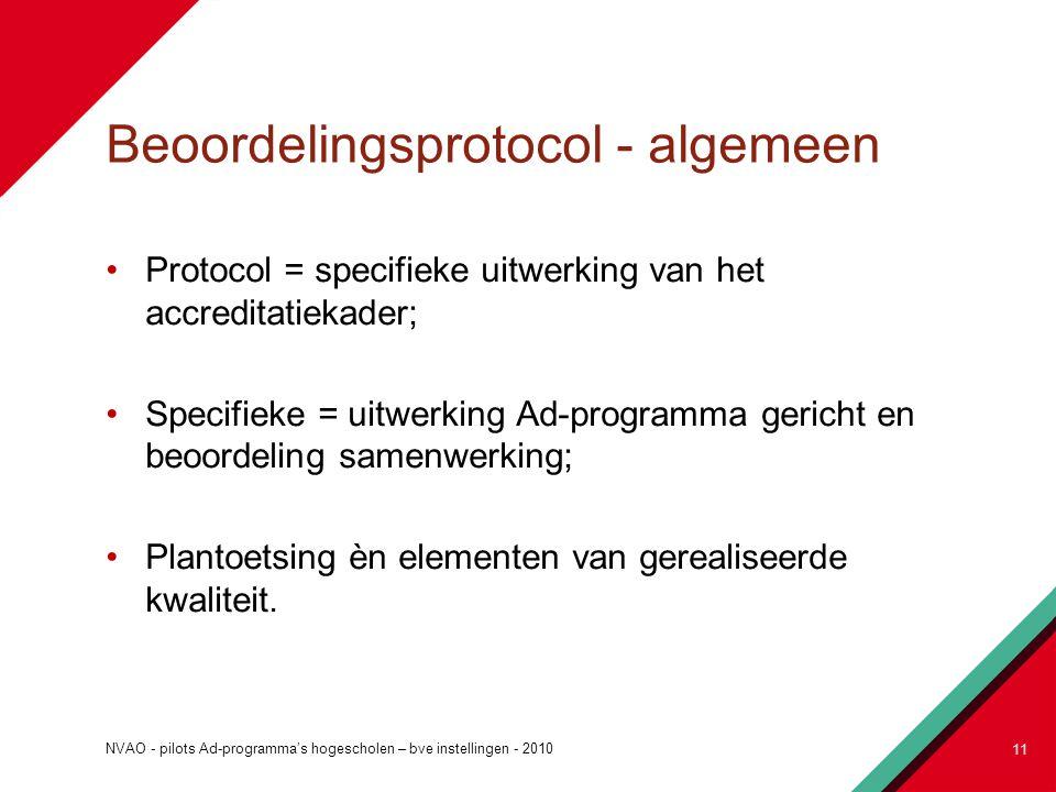 Beoordelingsprotocol - algemeen Protocol = specifieke uitwerking van het accreditatiekader; Specifieke = uitwerking Ad-programma gericht en beoordelin