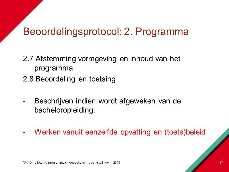 Beoordelingsprotocol: 2. Programma 2.7 Afstemming vormgeving en inhoud van het programma 2.8 Beoordeling en toetsing -Beschrijven indien wordt afgewek