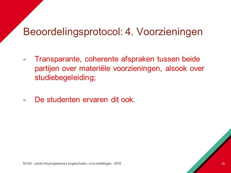 Beoordelingsprotocol: 4. Voorzieningen -Transparante, coherente afspraken tussen beide partijen over materiële voorzieningen, alsook over studiebegele