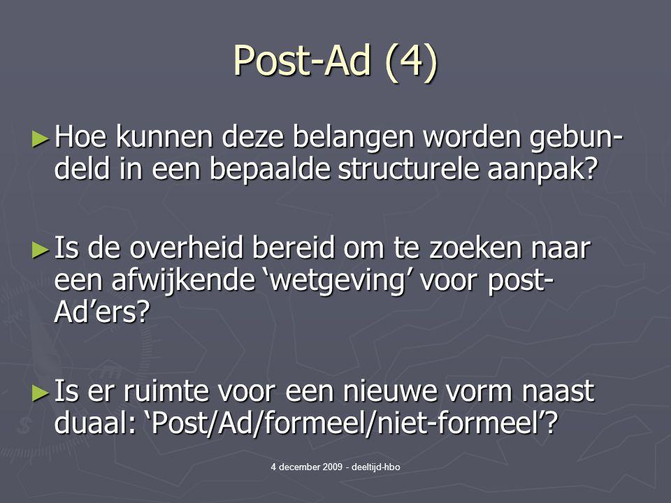 4 december 2009 - deeltijd-hbo Post-Ad (4) ► Hoe kunnen deze belangen worden gebun- deld in een bepaalde structurele aanpak.