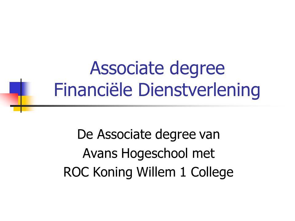 Associate degree Financiële Dienstverlening De Associate degree van Avans Hogeschool met ROC Koning Willem 1 College
