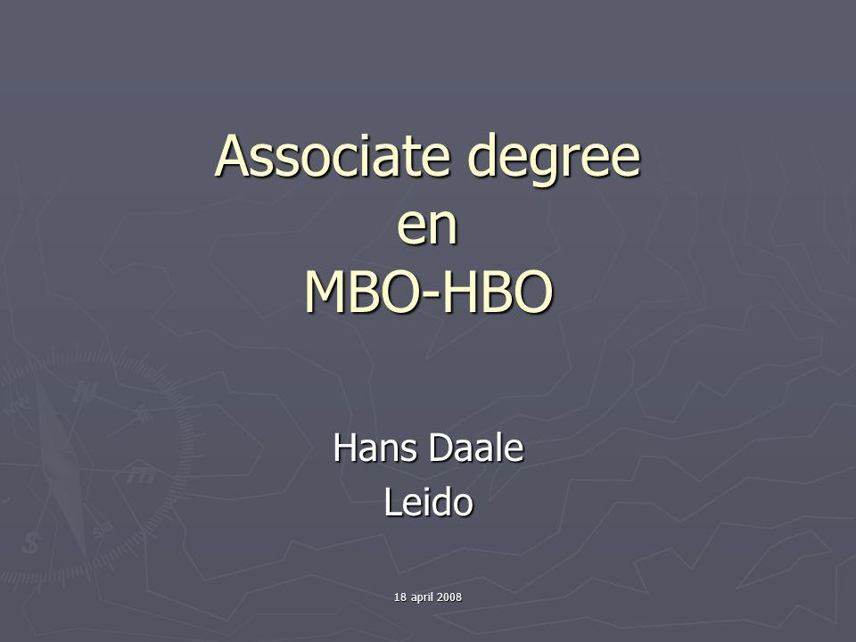 18 april 2008 Associate degree en MBO-HBO Hans Daale Leido