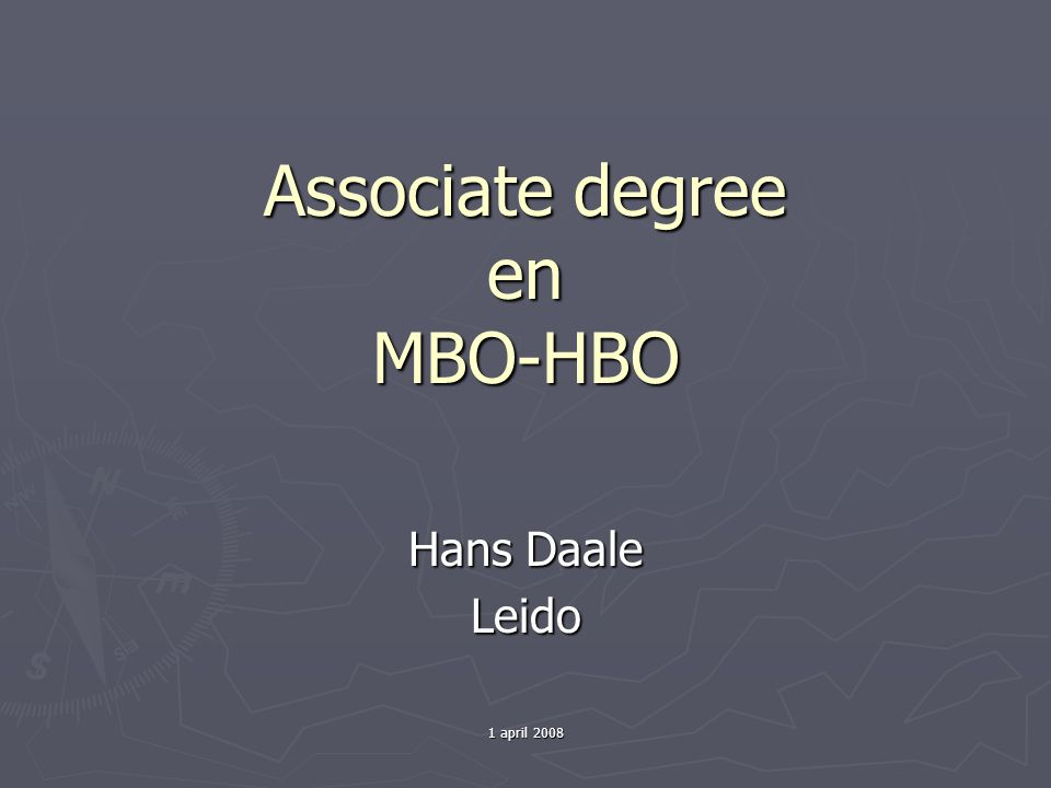 1 april 2008 Associate degree en MBO-HBO Hans Daale Leido
