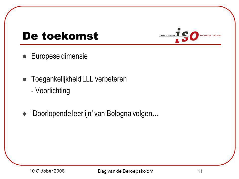 10 Oktober 2008 Dag van de Beroepskolom 11 De toekomst Europese dimensie Toegankelijkheid LLL verbeteren - Voorlichting 'Doorlopende leerlijn' van Bol