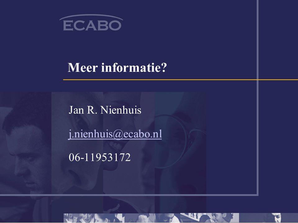 Meer informatie Jan R. Nienhuis j.nienhuis@ecabo.nl 06-11953172