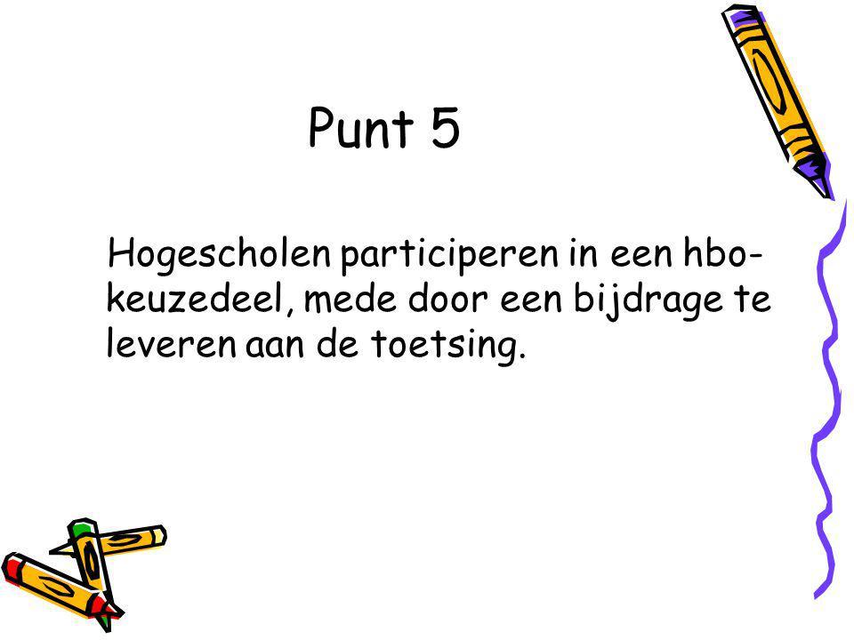 Punt 5 Hogescholen participeren in een hbo- keuzedeel, mede door een bijdrage te leveren aan de toetsing.