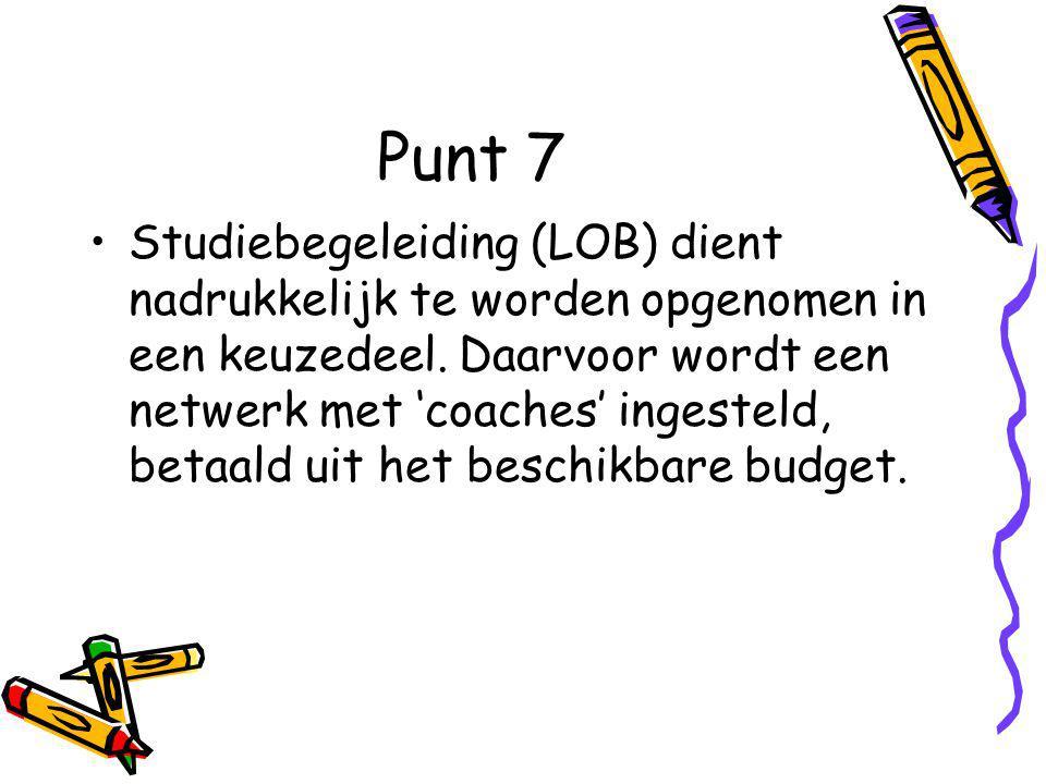 Punt 7 Studiebegeleiding (LOB) dient nadrukkelijk te worden opgenomen in een keuzedeel.