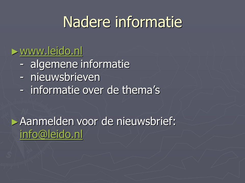 Nadere informatie ► www.leido.nl - algemene informatie - nieuwsbrieven - informatie over de thema's www.leido.nl ► Aanmelden voor de nieuwsbrief: info@leido.nl info@leido.nl