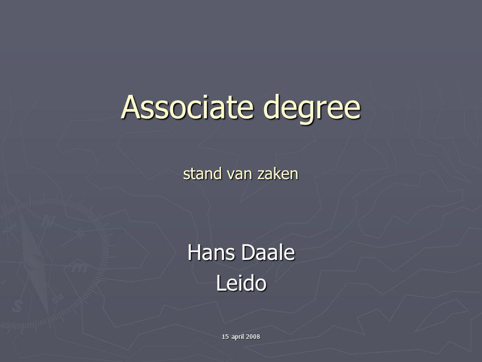 15 april 2008 Associate degree stand van zaken Hans Daale Leido