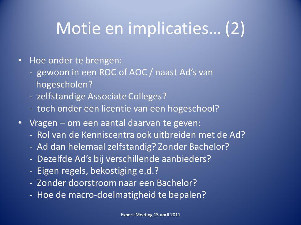Motie en implicaties… (2) Hoe onder te brengen: - gewoon in een ROC of AOC / naast Ad's van hogescholen.